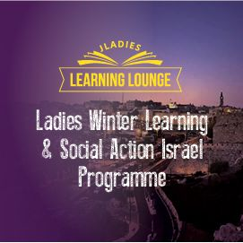 Ladies Winter Learning & Social Action Israel Programme