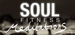 PODCAST: Soul Fitness Meditations